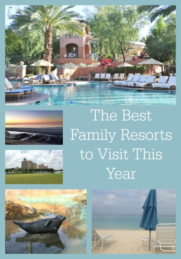 Best Family Resorts To Visit This Year