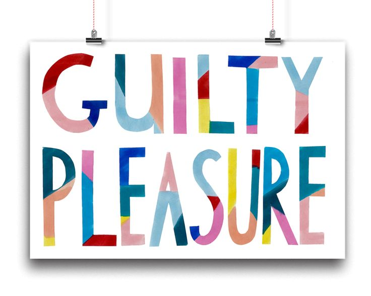 Guilty Pleasure Print #artwork #print #slogan #handlettering