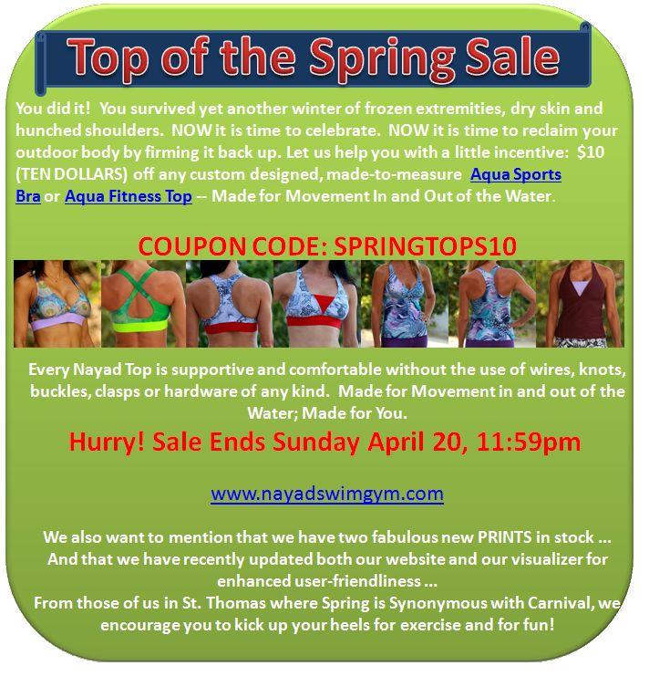 Top of the Spring SALE! Save $10 off all made to order custom Aqua Sports Bras or Aqua Fitness Tops! Limited Time Offer, view flyer for details...