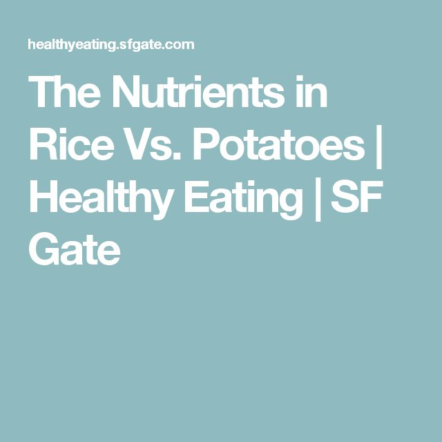 The Nutrients in Rice Vs. Potatoes | Healthy Eating | SF Gate