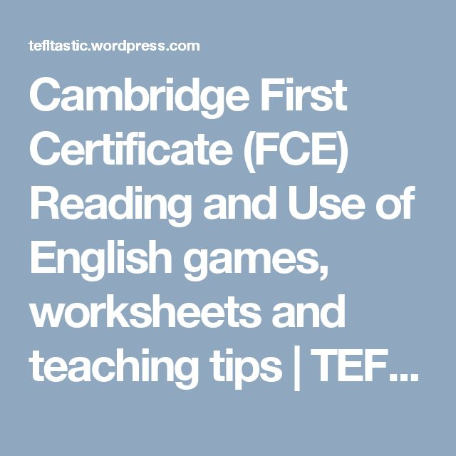 FCE Reading and Use of English Parts 5, 6 and 7