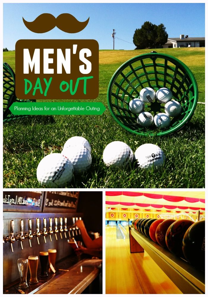 Men S Day Out M D O Planning Ideas For An