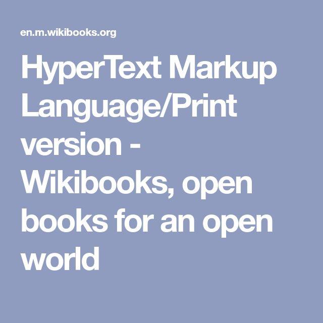HyperText Markup Language/Print version - Wikibooks, open books for an open world