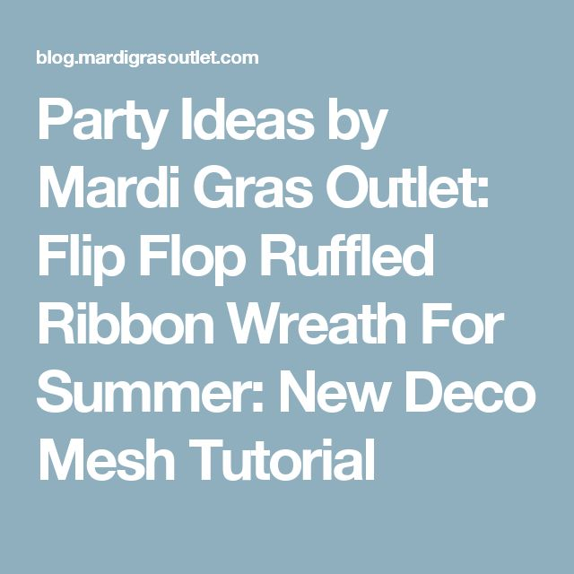 Party Ideas by Mardi Gras Outlet: Flip Flop Ruffled Ribbon Wreath For Summer: New Deco Mesh Tutorial