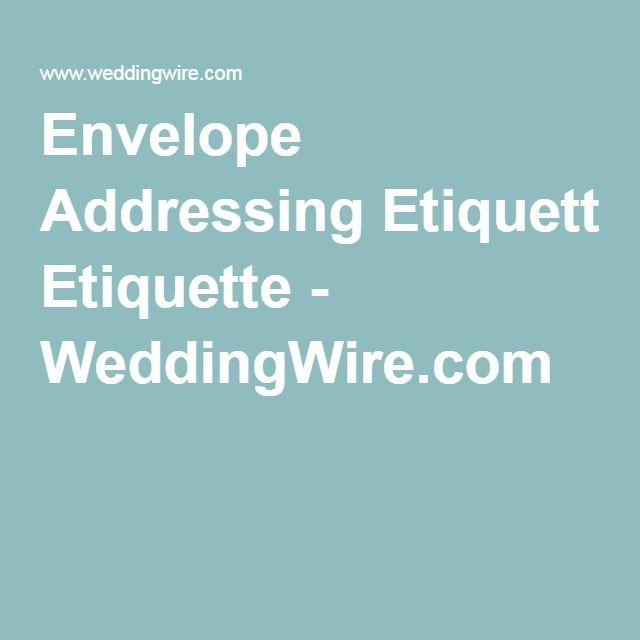 Envelope Addressing Etiquette - WeddingWire.com