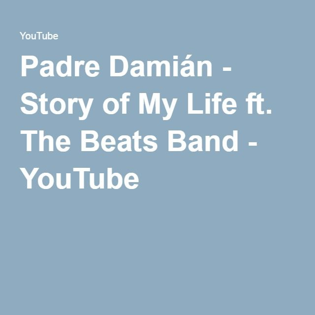 Padre Damián - Story of My Life ft. The Beats Band - YouTube