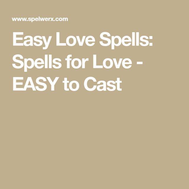 Easy Love Spells: Spells for Love - EASY to Cast