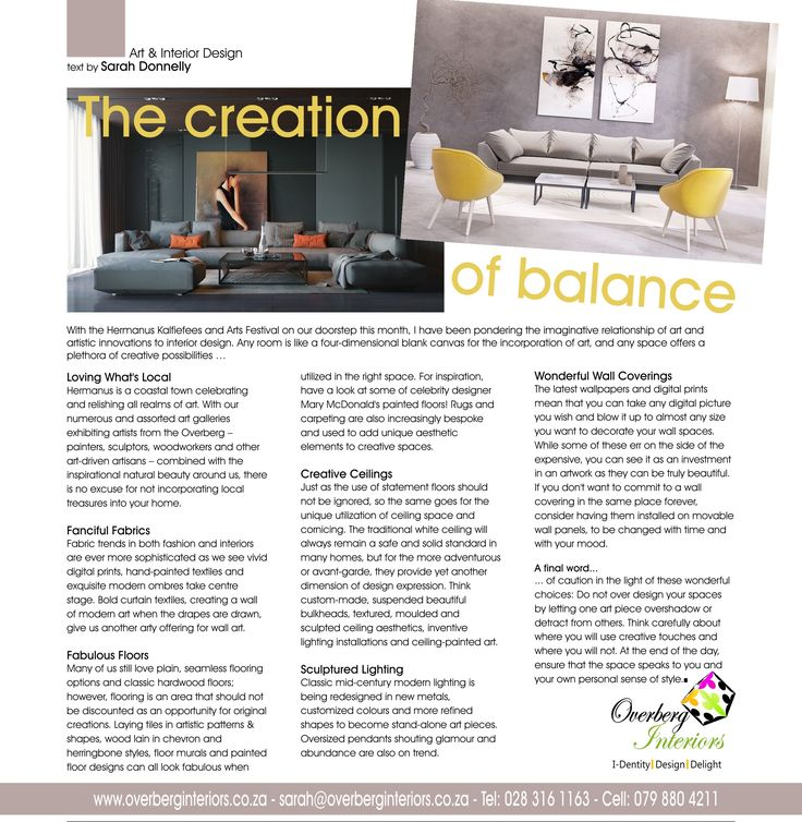 …The creation of balance With the Hermanus Kalfiefees and Arts Festival on our doors this month, I have been pondering the imaginative relationship of art and artistic innovations to the interior design world.  Any room is like a four-dimensional blank…