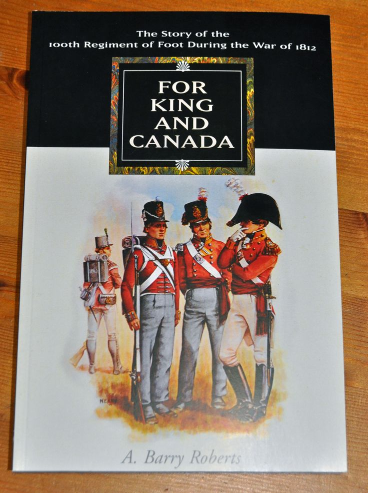 For King and Canada The 100th (Prince Regent's) Regiment of Foot The first detailed account of the fighting Irish regiment from its early recruitment years, through the War of 1812, to the granting of land for soldiers in Goulbourn Township, now part of the City of Ottawa. Card Cover, 6″ x 9″, 256 pages, 12 colour plates, 14 illustrations, and 7 maps $35.00 incl. tax (plus $6.00