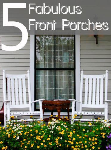 5 Fabulous Front Porches