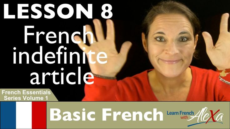 French indefinite Article (Learn French With Alexa's French Essentials -...