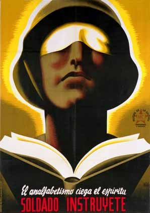 "El analfabetismo ciega el espíritu. Soldado, instrúyete :: ""Illiteracy blinds the spirit. Soldier teach yourself"" #Spain #war #poster"