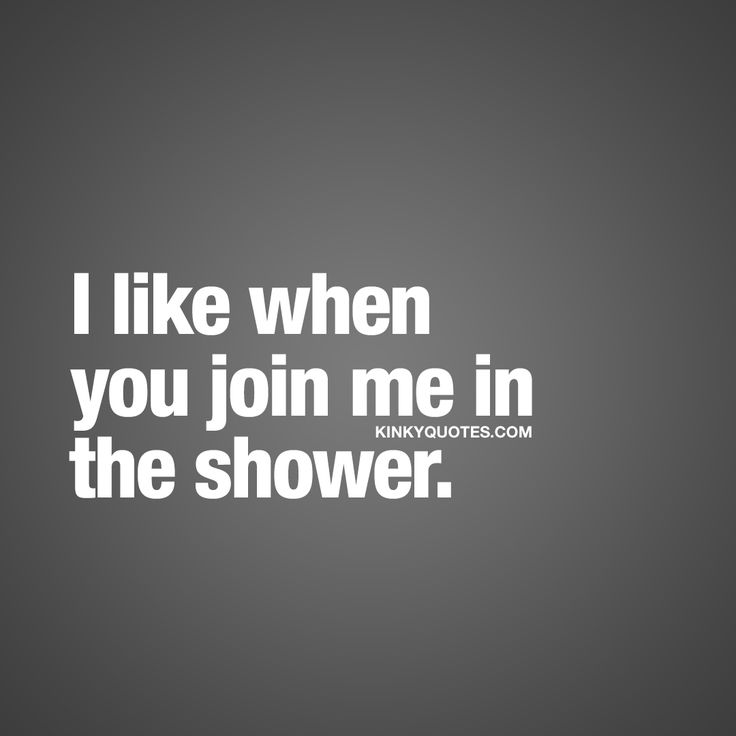 I like when you join me in the shower. ❤ Is there anything sexier than some hot wet action in the shower? Two wet bodies, warm water all over and some hot sex? Oh yes. It's hot to fuck in the shower and it's simply insanely sexy and naughty when your boyfriend or girlfriend joins you in the shower.. ❤