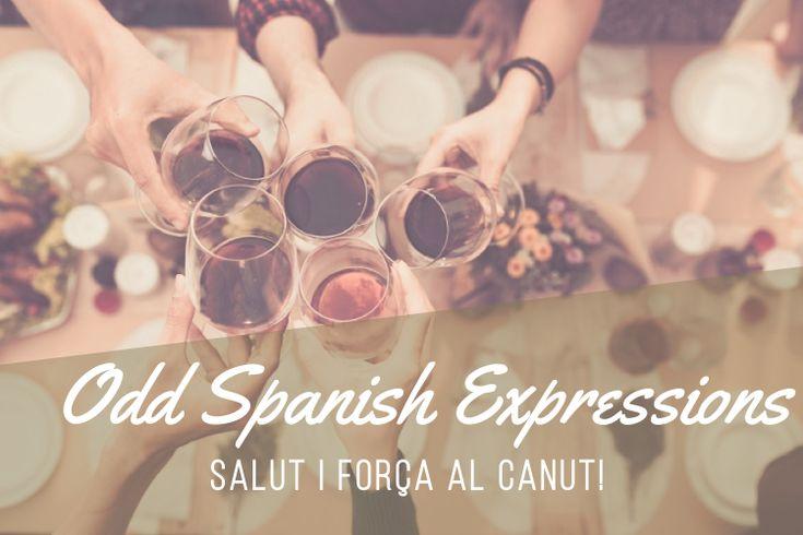 Odd Spanish Expressions: Salut I Força al Canut! - https://bcn4u.com/odd-spanish-expressions-salut-i-forca-al-canut/