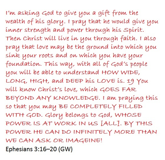 Ephesians 3:16-20 (GW)