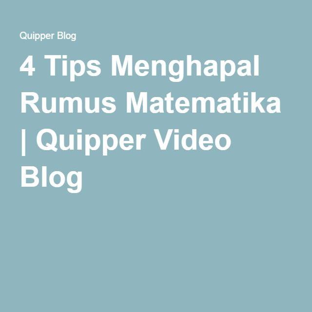 4 Tips Menghapal Rumus Matematika   Quipper Video Blog