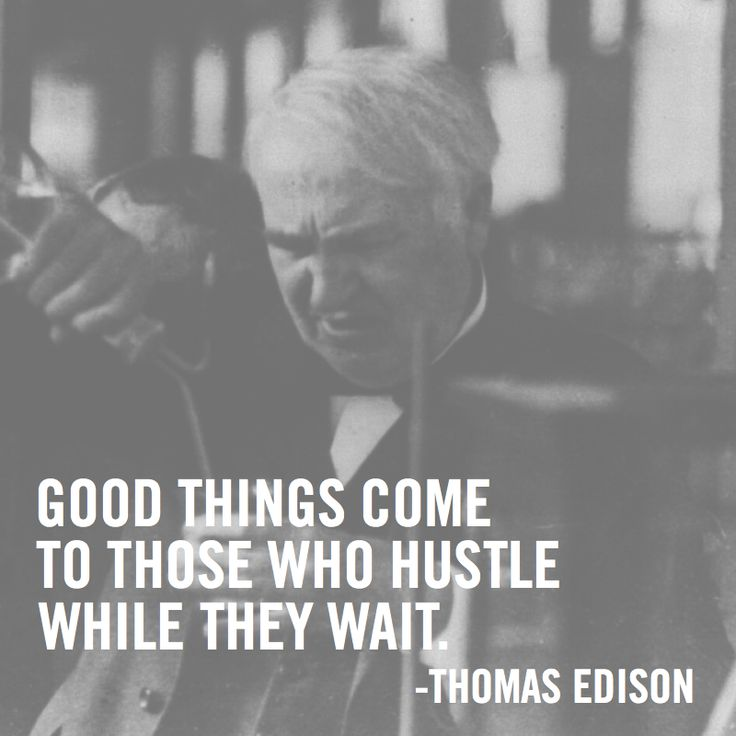 Image result for good things come to those who hustle while they wait