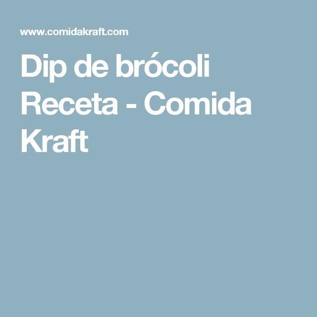 Dip de brócoli Receta - Comida Kraft