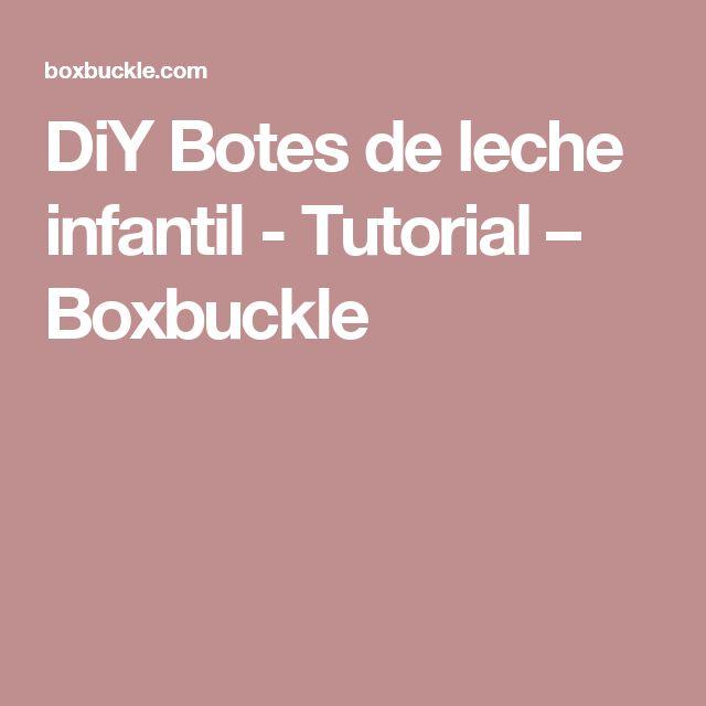 DiY Botes de leche infantil - Tutorial – Boxbuckle