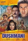 Dushmani (1996) starring Sunny Deol.    Rama, her lover Jai, and their best pal Oberoi all get entangled in a messy romantic triangle when both young men feast their eyes on Rama. A blood-soaked journey of love, hate, and trickery, DUSHMANI stars Deepti Naval, Anupam Kher, and Jackie Shroff.