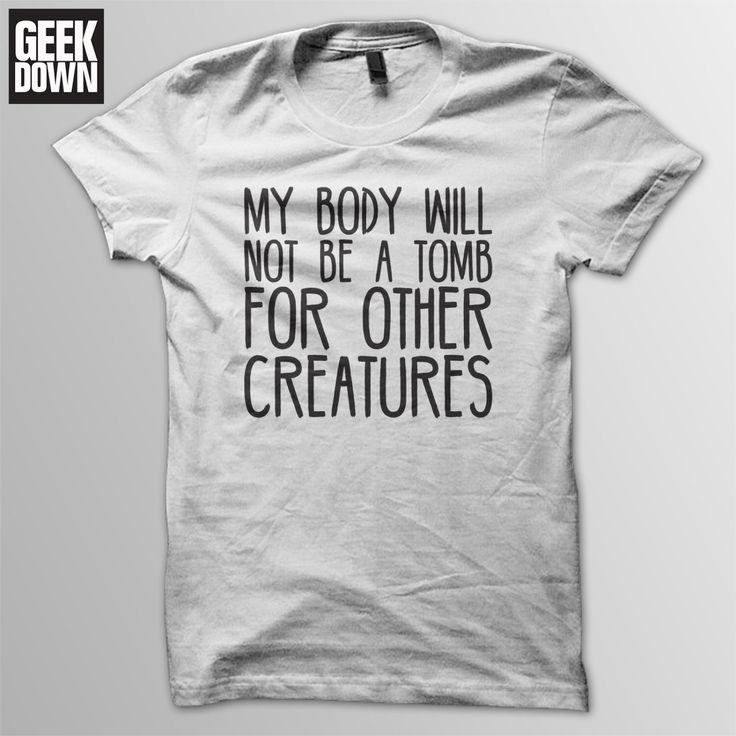 My Body Will Not Be A Tomb For Other Creatures *Vegan* t-shirt tee // vegan t-shirts / vegan clothing / vegan shirt / vegetarian by GeekDownApparel on Etsy https://www.etsy.com/uk/listing/268525802/my-body-will-not-be-a-tomb-for-other