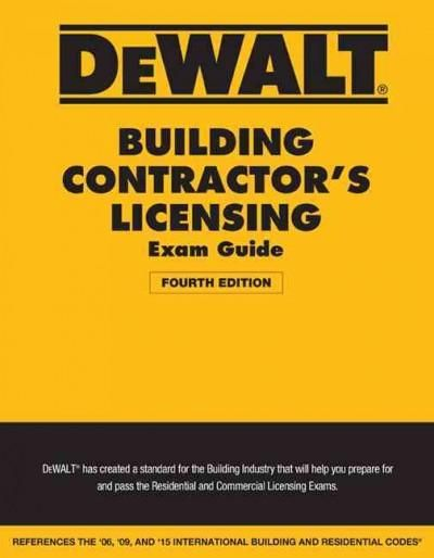Dewalt Building Contractor's Licensing Exam Guide: Based on the 2015 Irc & Ibc