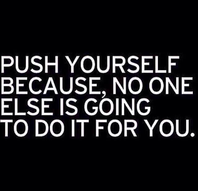 PUSH YOURSELF #motivation