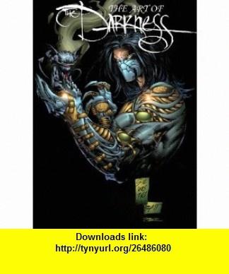 The Art of The Darkness (9781582406497) Marc Silvestri, Michael Turner, Dale Keown, Chris Bachalo, Jae Lee, Christian Gossett, David Finch, Joe Benitez, Whilce Portacio, Greg Hildebrandt, Tim Hildebrandt, and more! , ISBN-10: 1582406499  , ISBN-13: 978-1582406497 ,  , tutorials , pdf , ebook , torrent , downloads , rapidshare , filesonic , hotfile , megaupload , fileserve