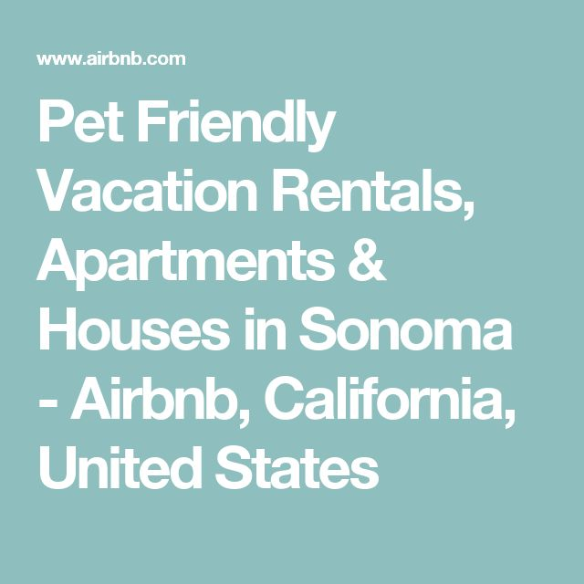 Pet Friendly Vacation Rentals, Apartments & Houses in Sonoma - Airbnb, California, United States