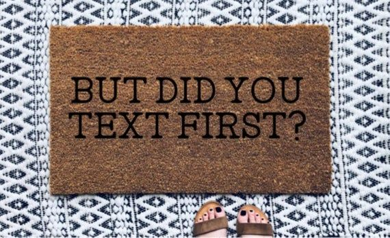 But Did You Text First Doormat Welcome Mat Front