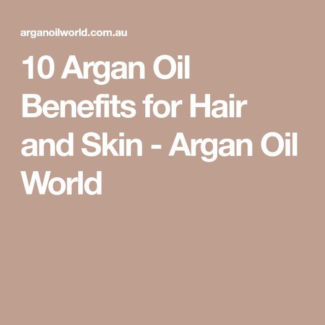 10 Argan Oil Benefits for Hair and Skin - Argan Oil World