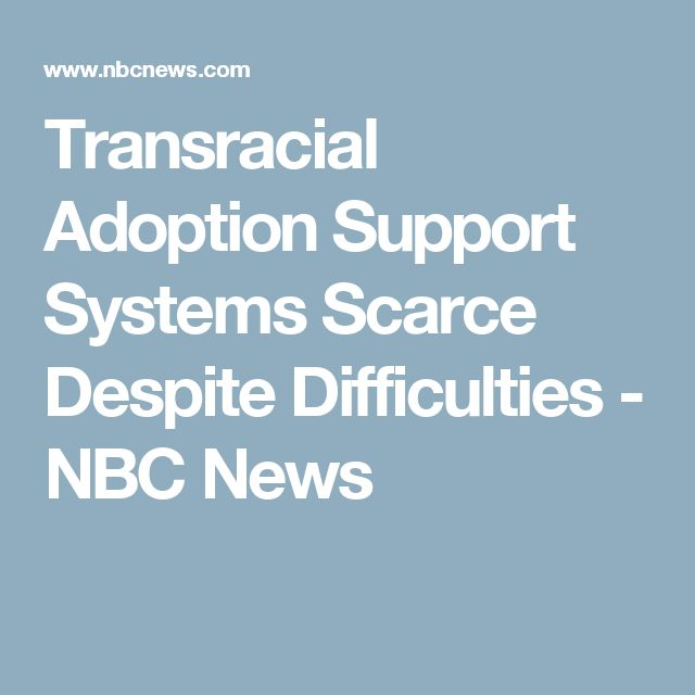 Transracial Adoption Support Systems Scarce Despite Difficulties - NBC News