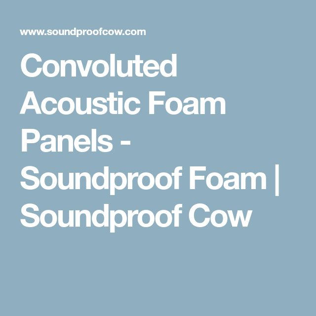 Convoluted Acoustic Foam Panels - Soundproof Foam | Soundproof Cow