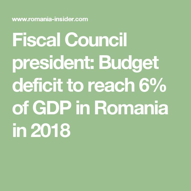 Fiscal Council president: Budget deficit to reach 6% of GDP in Romania in 2018