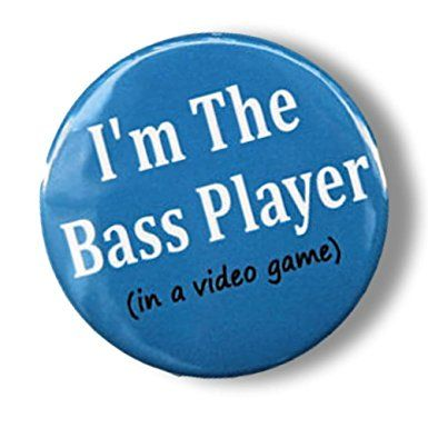 "Custom & Novelty {1.5"" Inch} 1 Single Piece, Mid-Size Button Pin-Back Badges for Unique Clothing Accents, Made of Rust-Proof Metal w/ ""I'm The Bass Player (In A Video Game)"" Style [Multicolor]"