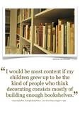 I am one of these children...Libraries, Covers Book, Bookshelves, Reading, Quotes About Book, Anna Quindlen, Children, Parents Done Right, Book Covers