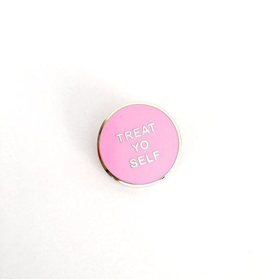 Hey, I found this really awesome Etsy listing at https://www.etsy.com/listing/463014357/treat-yo-self-cloisonne-hard-enamel-pin