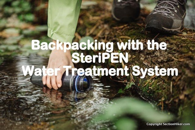 #Backpacking with a SteriPEN Ultraviolet #Water Treatment System http://sectionhiker.com/backpacking-with-a-steripen-ultraviolet-water-treatment-system/ neverstopexploring #apple thatpnwlife