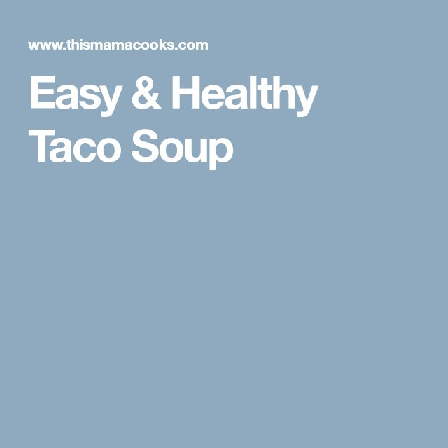 Easy & Healthy Taco Soup