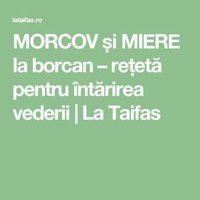 MORCOV și MIERE la borcan – rețetă pentru întărirea vederii   La Taifas