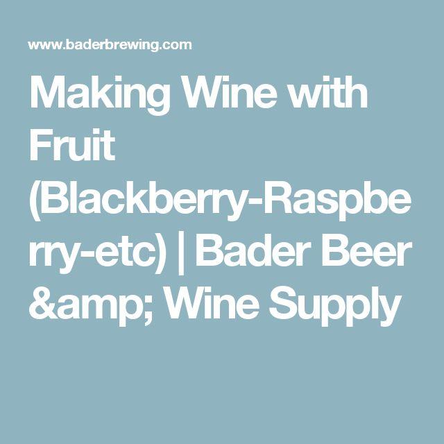 Making Wine with Fruit (Blackberry-Raspberry-etc) | Bader Beer & Wine Supply