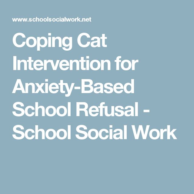 Coping Cat Intervention for Anxiety-Based School Refusal - School Social Work