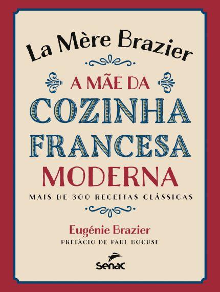 (Saraiva) La Mère Brazier - A Mãe da Cozinha Francesa Moderna - R$99,00