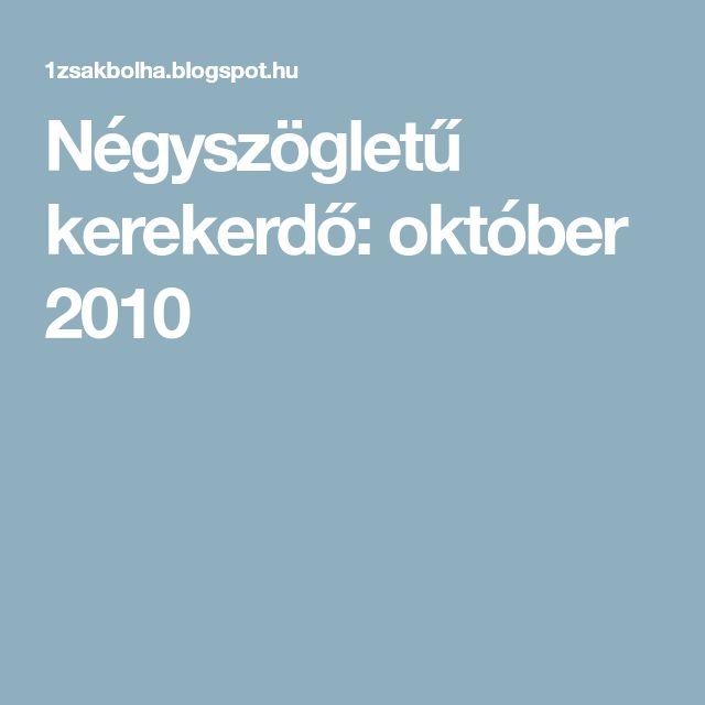 Négyszögletű kerekerdő: október 2010