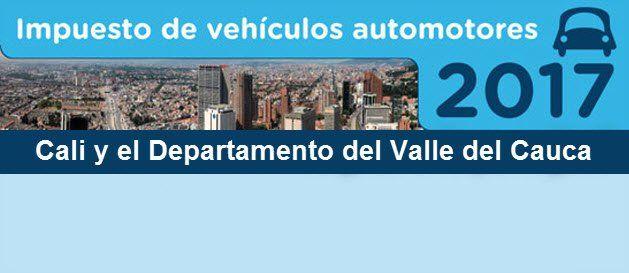 Plazos para el pago de impuestos de vehículos Cali 2017 Para la declaración y pago del Impuesto sobre Vehículos Automotores de Cali y Valle del Cauca...