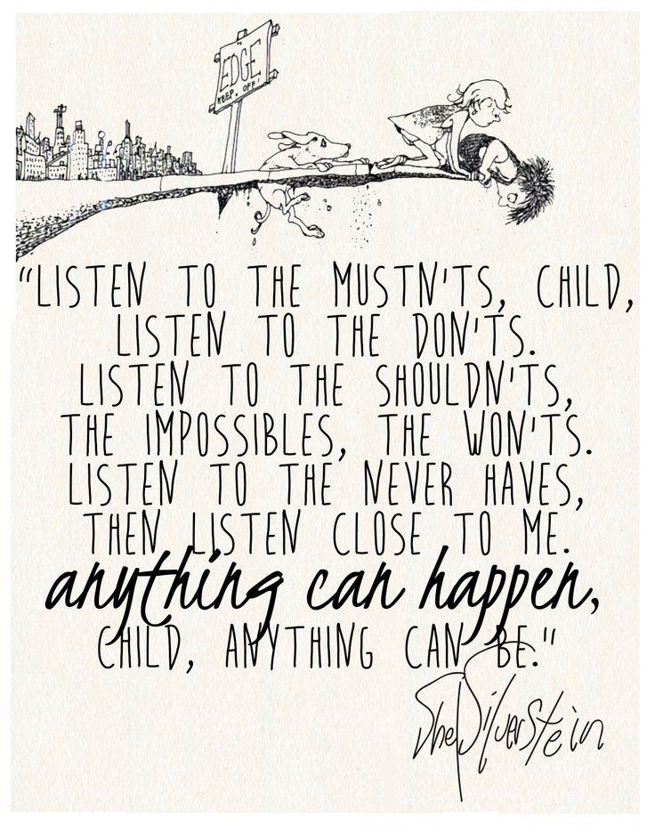 """Listen to the mustn'ts.."" Shel Silverstein                                                                                                                                                      More"