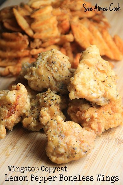 See Aimee Cook: Wingstop Copycat Lemon Pepper Boneless Wings