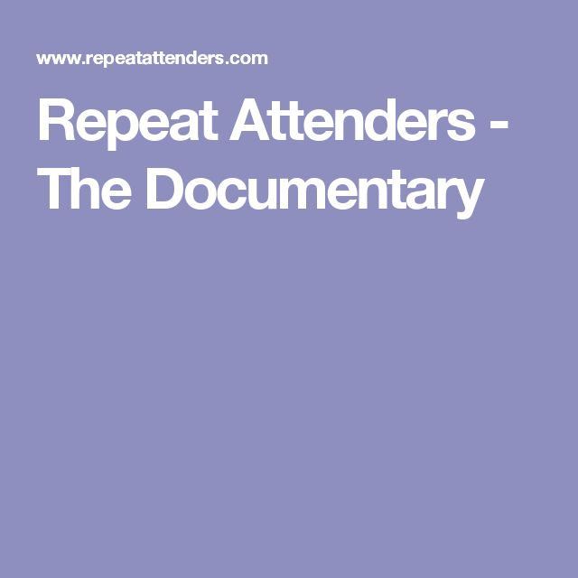Repeat Attenders - The Documentary
