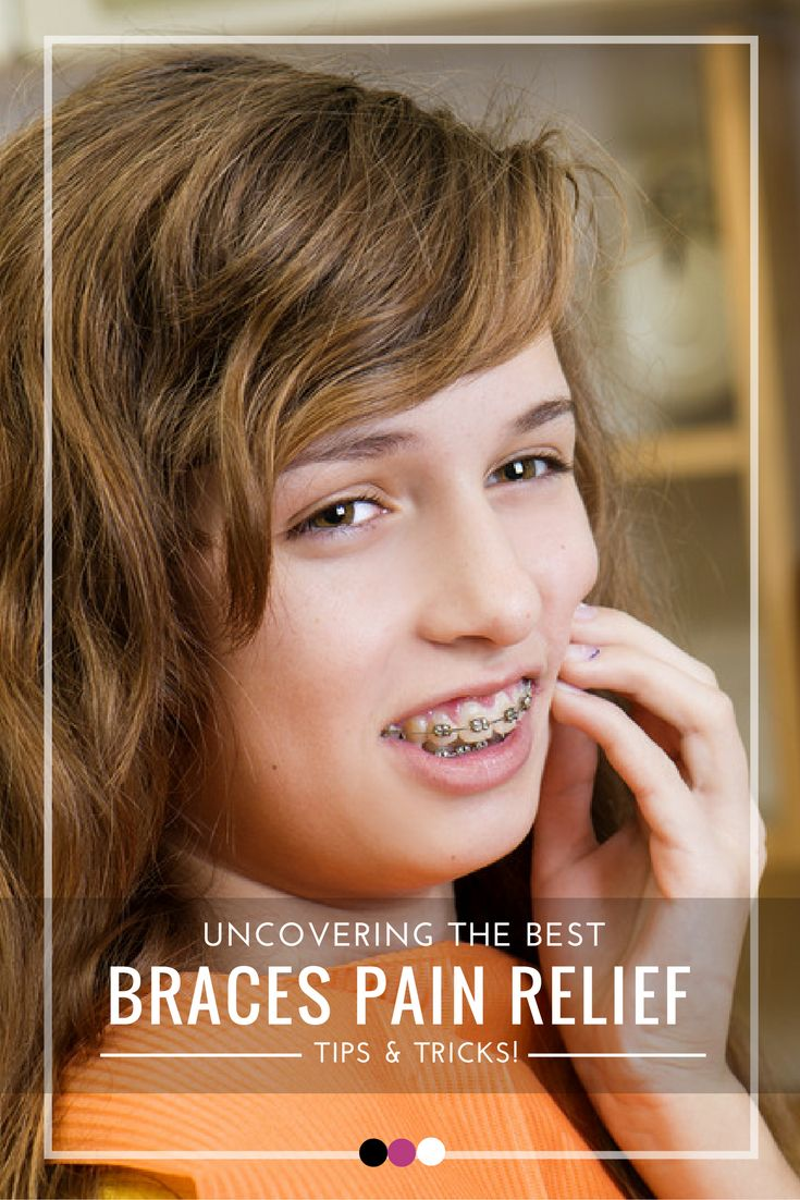 how to get rid of braces pain