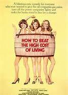How to Beat the High Cost of Living (1980). [PG] 105 mins. Starring: Jane Curtin, Susan Saint James, Jessica Lange, Richard Benjamin, Eddie Albert, Cathryn Damon, Dabney Coleman and Fred Willard
